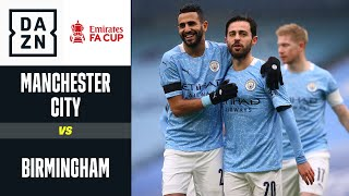 Il City non fa sconti: Manchester City - Birmingham 3-0 | FA Cup | DAZN Highlights