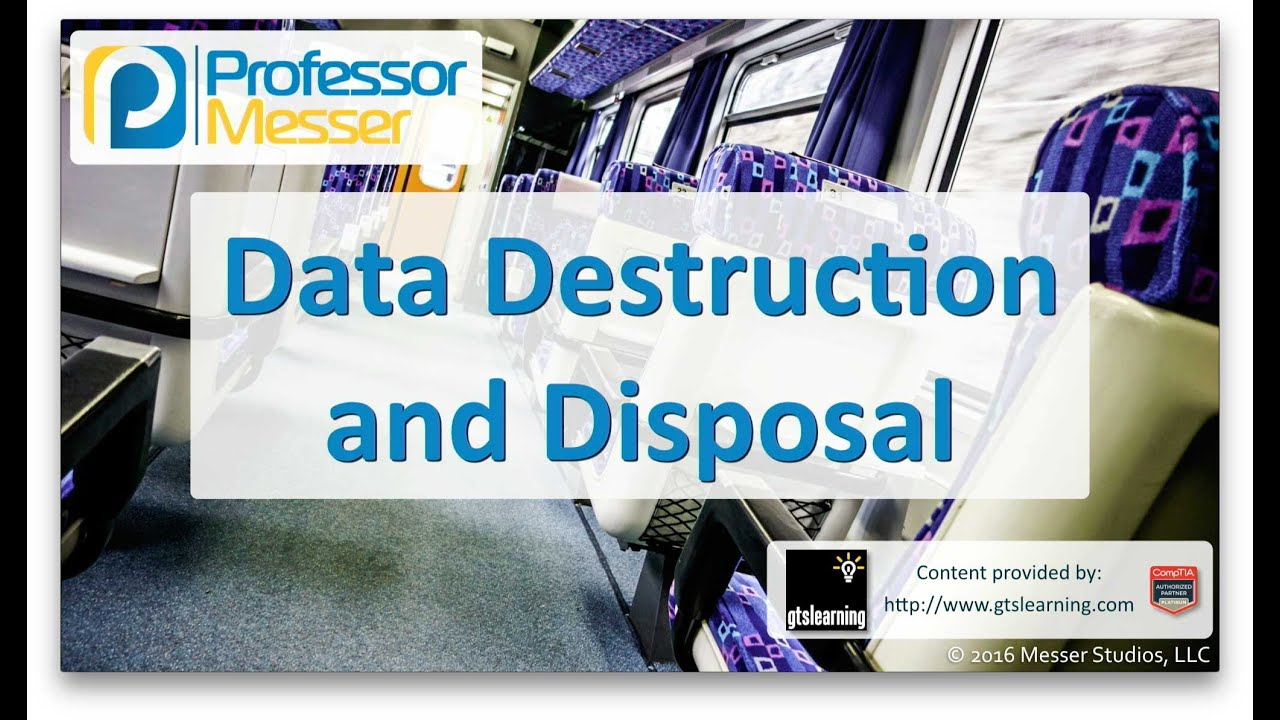 Data Destruction and Disposal - CompTIA A+ 220-902 - 3 6