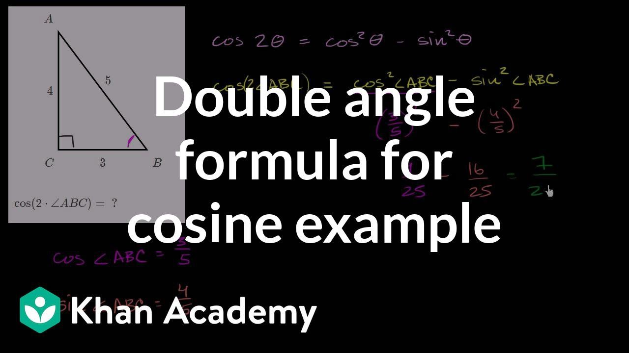 Double Angle Formulas Using Cosine Double Angle Identity Video Khan Academy