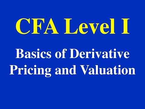 2015- CFA level I- Basic of Derivative Pricing and Valuation- Part I (of 4)