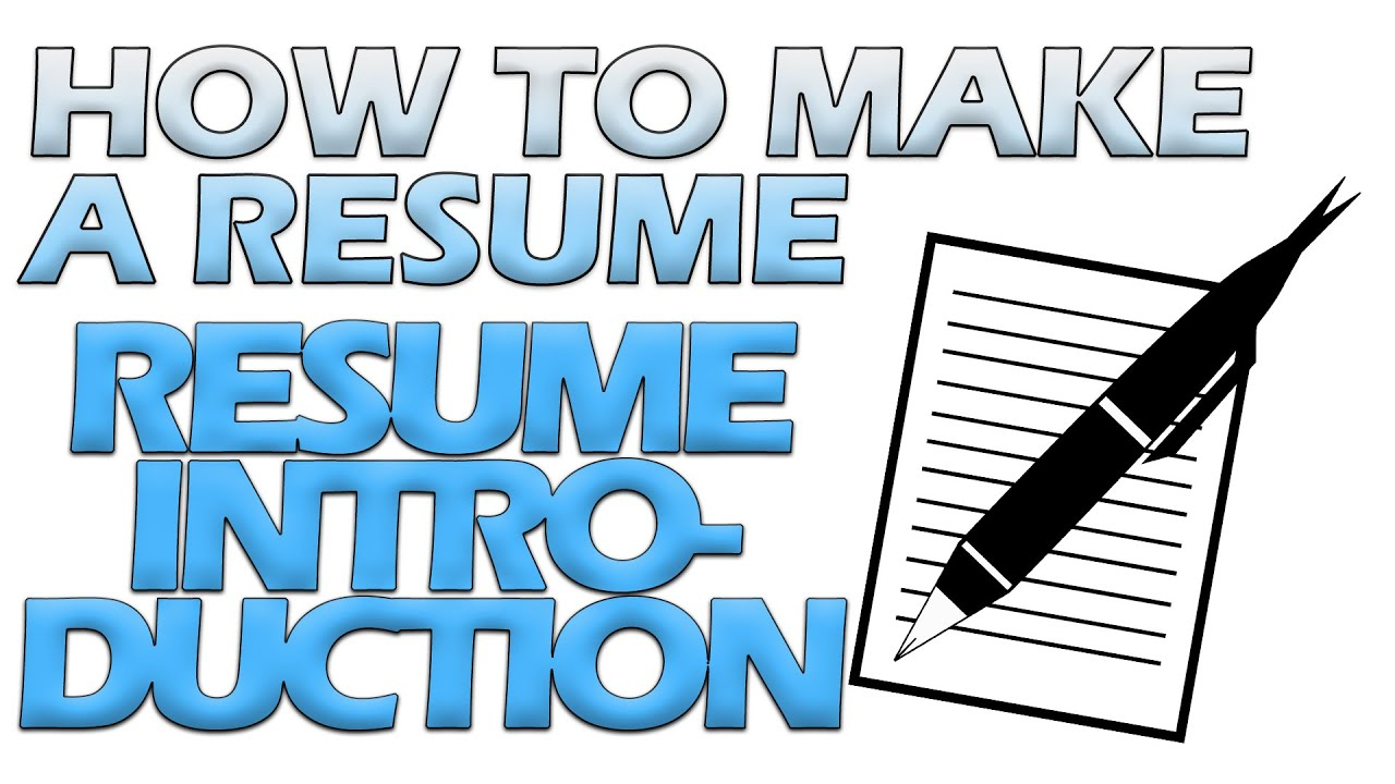 How To Make A Resume : Resume Introduction - YouTube
