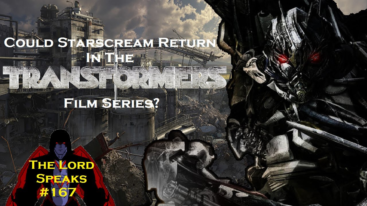 The Lord Speaks #167: Could Starscream Return In The Transformers Film  Series?
