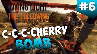 Dying Light: The Following. Серия 6 [C-c-c-c-cherry bomb]