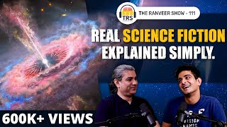 Mind-bending Secrets Of The Universe Explained Simply ft. Abhijit Chavda | The Ranveer Show 111
