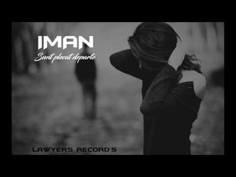 IMAN - Sunt plecat departe ~[2017]~