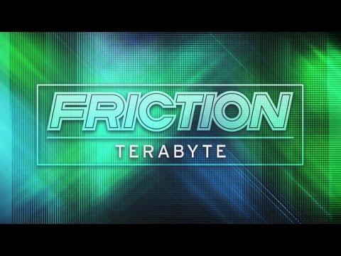 Friction - Terabyte