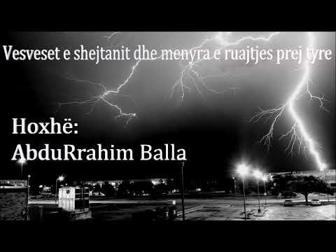 Vesveset e shejtanit dhe mënyra e ruajtjes prej tyre - Hoxhë: AbduRrahim Balla