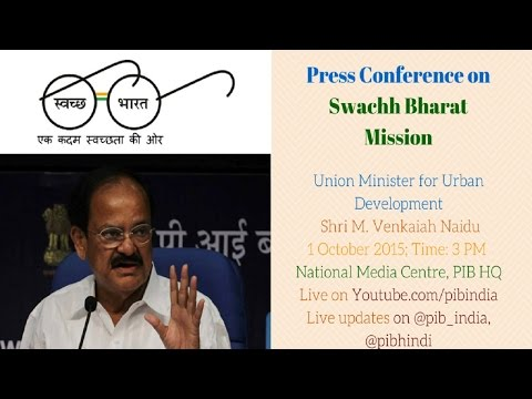 Press Conf. by Shri M. Venkaiah Naidu: 1 year of Swachh Bhar