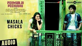 Ponmaalai Pozhudhu Songs | Masala Chicks Song | C.Sathya | Aadhav Kannadhasan, Gayathrie