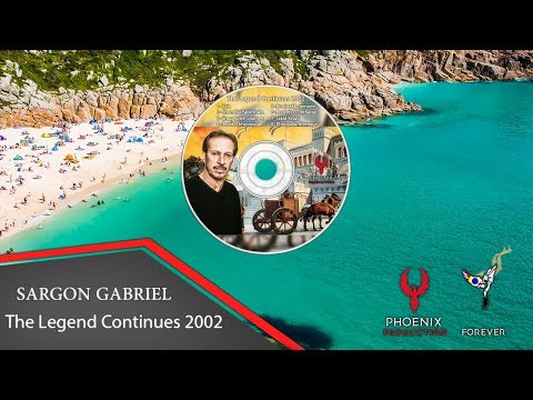 Sargon Gabriel - Full Album (The Legend Continues 2002)