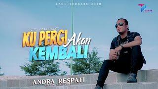Download Andra Respati  -  KUPERGI AKAN KEMBALI ( Official Music Video )