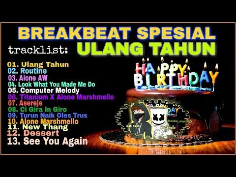 DJ ULANG TAHUN PALING ENAK   SPECIAL BREAKBEAT HAPPY BIRTHDAY HD