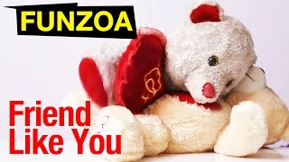"""Friend Like You"" Funny Friendship Day Song- Funzoa Teddy"