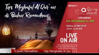 Tips Menghafal Al Quran di Bulan Ramadhan - Ustadz Adi Hidayat Lc MA