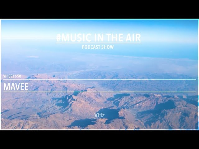 PodcastShow | Music in the Air VHE533-58- w/ Mavee