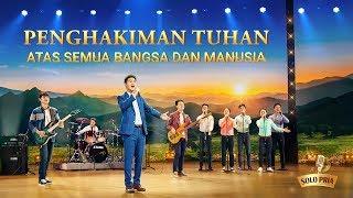 Lagu Rohani Kristen 2020 - Penghakiman Tuhan atas Semua Bangsa dan Manusia