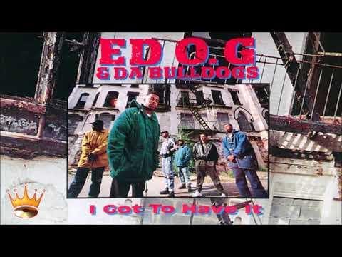 Ed O.G & Da Bulldogs - I Got To Have It (Hard Version)