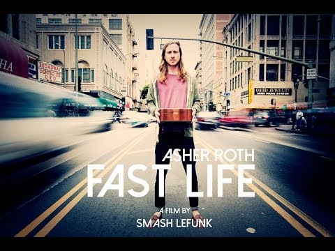 Asher Roth  Fast Life