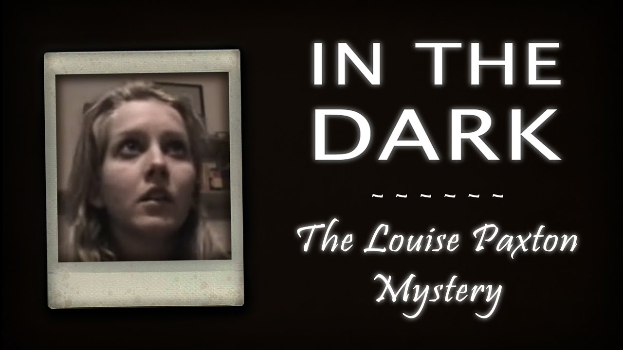 In the Dark: The Louise Paxton Mystery