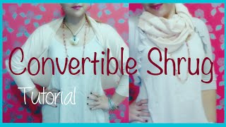 ♥ How to make a convertible Shrug ☁