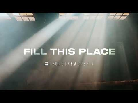 Red Rocks Worship – Fill This Place (Studio Version)