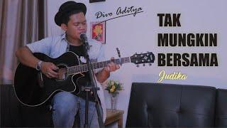 JUDIKA - Tak Mungkin Bersama Cover By Divo Aditya