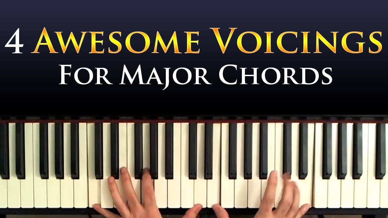 Four awesome major chord voicings for piano youtube hexwebz Choice Image