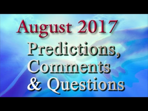 Predictions Comment and Questions for August 2017