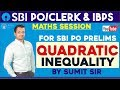 SBI Clerk 2018/PO , IBPS Quadratic Inequality For SBI PO/PRELIMS |Sumit Sir