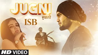 New Punjabi Songs 2019 | Jugni: ISB (Full Song) San J Saini | Latest Punjabi Songs 2019