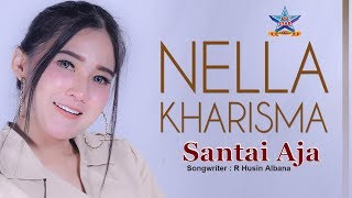 Download Nella Kharisma - Santai Aja (Koplo Version)