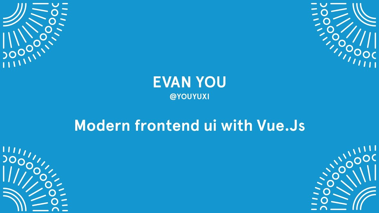 Evan You - Modern Frontend with Vue.js - Laracon EU 2016