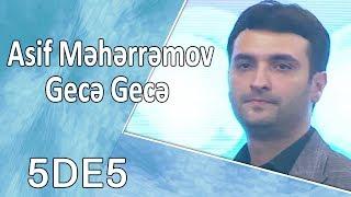 Asif Məhərrəmov - Gecə Gecə (5də5)
