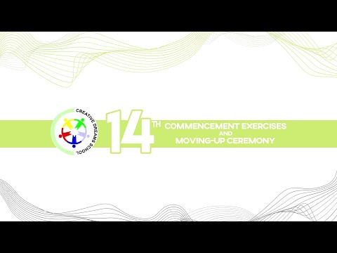 Creative Dreams School: 14th Commencement Exercises and Moving Up Ceremony