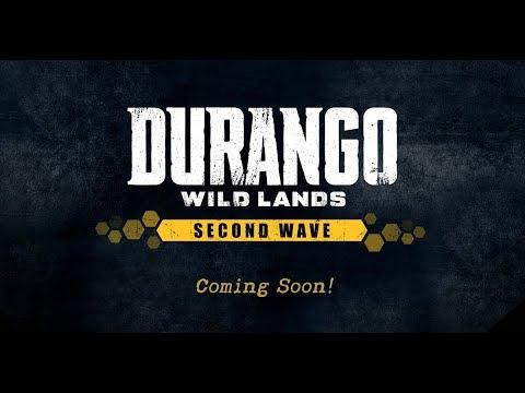 [Durango: Wild Lands] 'Second Wave' Preview!