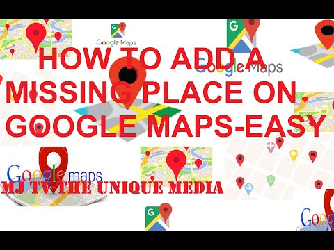 HOW TO ADD A MIISING PLACE & BUSINESS ON A GOOGLE MAPS TUTORIAL-MJ TV -THE UNIQUE MEDIA thumbnail