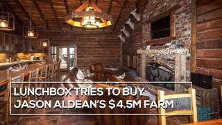 Lunchbox Tries To Buy Jason Aldean's Farm