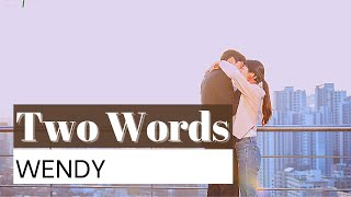 Download WENDY  Two Words (두 글자 ) Lyrics  (Start Up OST Part.11) [HAN / ROM / ENG - color coded]