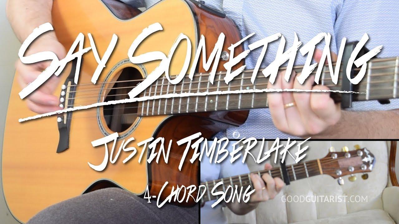 Say Something Guitar Tutorial Justin Timberlake 4 Chord Song