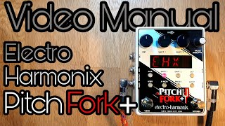 Video Manual: Electro Harmonix Pitch Fork +
