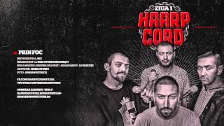 Repeat youtube video Haarp Cord - Prin Foc (prod. SEZ)