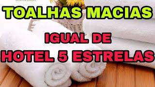 COMO DEIXAR TOALHAS DE BANHO MACIAS E PERFUMADAS
