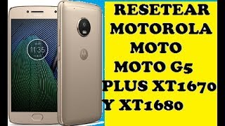 RESETEAR MOTOROLA MOTO G5 PLUS XT1670 Y XT1680 A CONFIGURACION DE FABRICA
