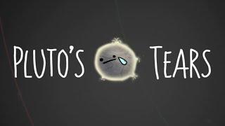 EAT THE SOLAR SYSTEM | Pluto's Tears