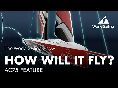 How Will The New America's Cup Boat Fly? - AC75 Feature | World Sailing Show - January 2018