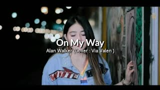 Alan Walker ( Cover by : Via Valen) - On My Way ( versi Koplo ) ( lyrics 🎵 video)