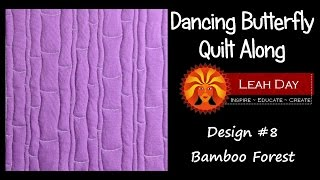 Free Motion Quilt Bamboo Forest - Dancing Butterfly Quilt Along