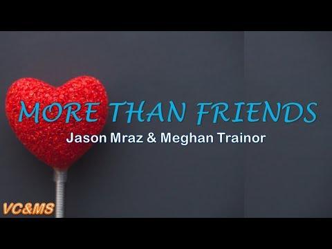 [Lyrics + Vietsub] More Than Friends - Jason Mraz, Meghan Trainor
