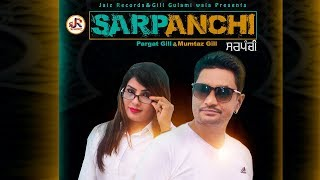 Sarpanchi || Pargat Gill & Mumtaz Gill || Full Song (Video) || Jaiz Records