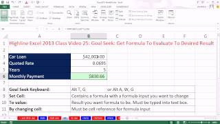 Highline Excel 2013 Class Video 25: Goal Seek: Get Formula To Evaluate To Desired Result